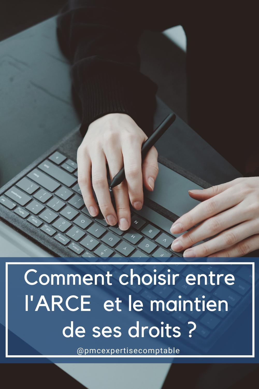 Comment choisir entre l'ARCE et le maintiens de ses droits ARE