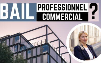 Bail commerciale vs professionnel